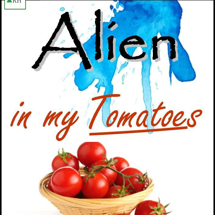 Alien in my Tomatoes cover