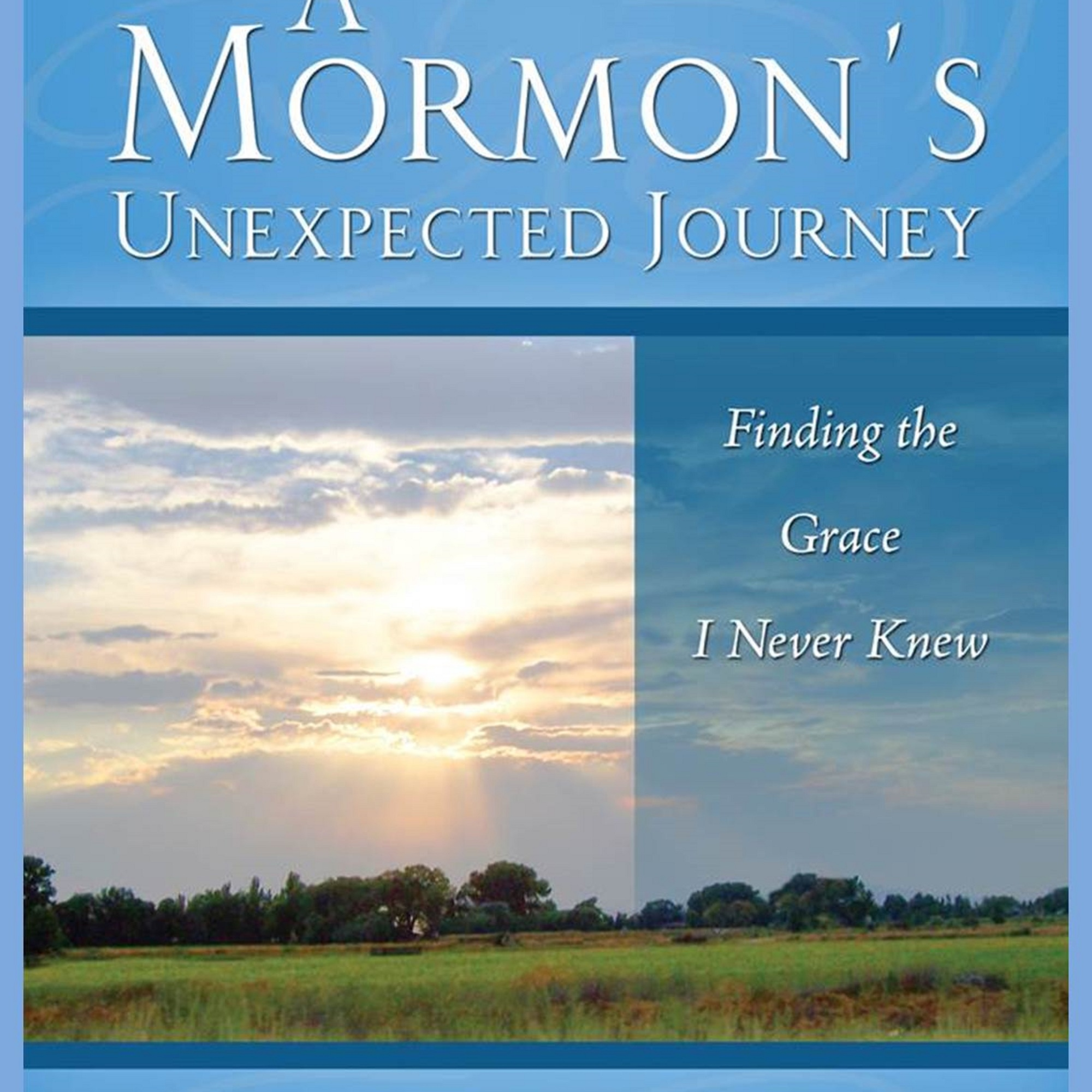 A Mormon's Unexpected Journey