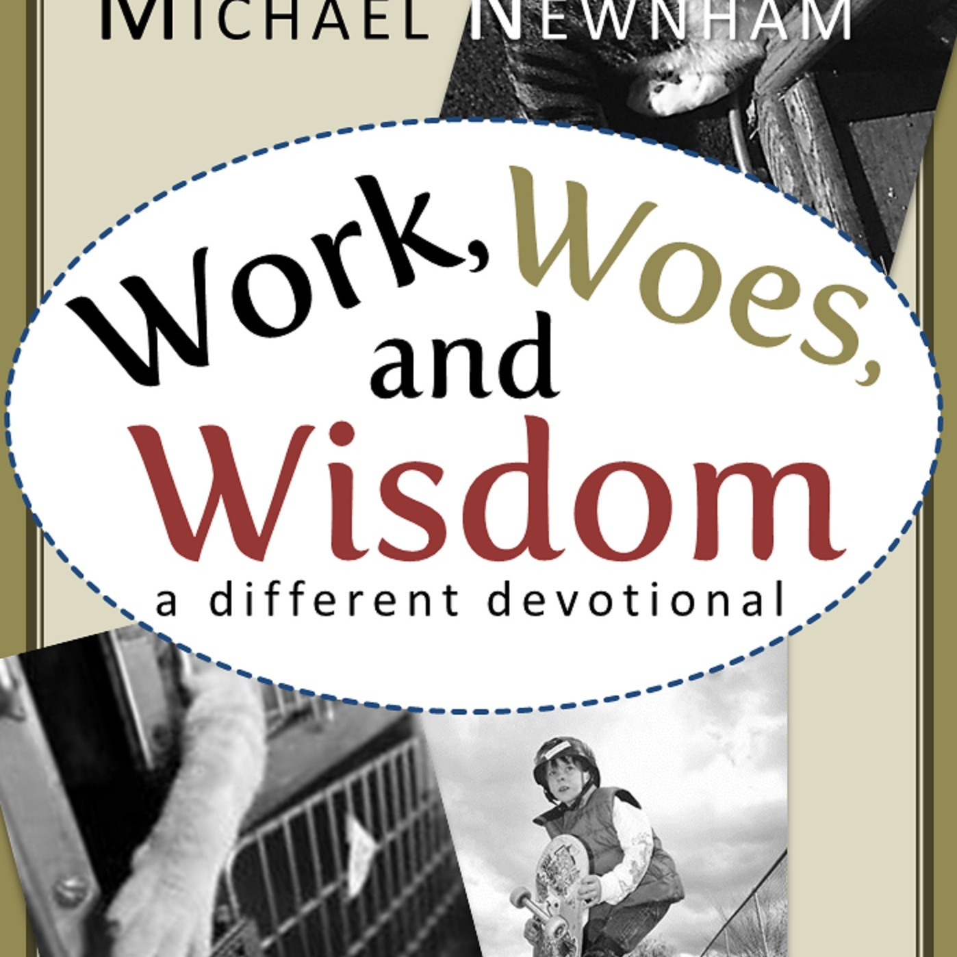 Work, Woes, and Wisdom