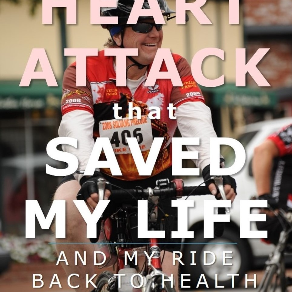 The Heart Attack that Saved My LIfe